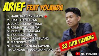 Download lagu YOLANDA FEAT ARIEF FULL ALBUM 2021 - HARUSKAH AKU MATI