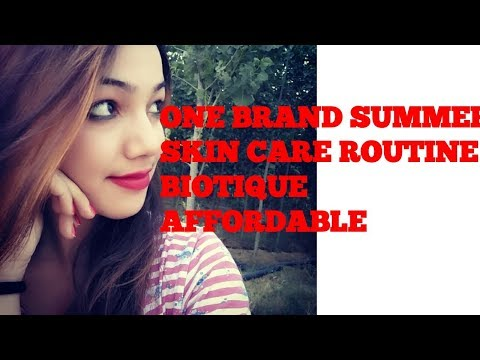 ONE BRAND SKIN CARE ROUTINE | BIOTIQUE | EVERY DAY SUMMER SKIN CARE ROUTINE |