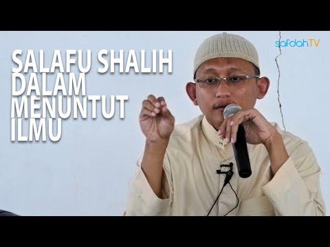 Kajian Islam: Salafus Shalih Dalam Menuntut Ilmu - Ustadz Badru Salam, Lc