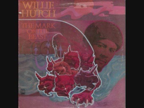 Willie Hutch - The Mark Of The Beast ( Rare )