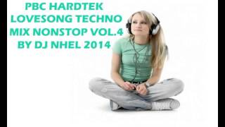 Pbc Hardtek LoveSong TechnoMix Nonstop Vol.4 By Dj Nhel 2014