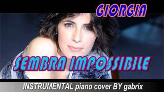 Sembra impossibile - Giorgia INSRUMENTAL piano cover (-7) by GABRIX