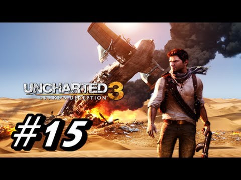 Let's Play Uncharted 3 Drake's Deception - Walkthrough Part 15