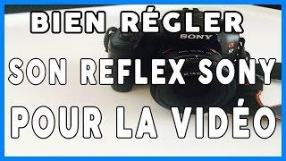 Comment bien régler son réflex sony pour la vidéo