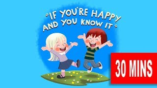 If You're Happy and You Know It + More Songs For Kids | 30 Minutes