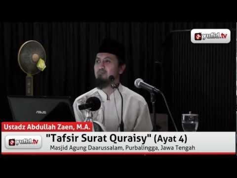 Kajian Tafsir Al Quran: Tafsir Al Quran Surat Qurais Ayat 4 - Ustadz Abdullah Zaen