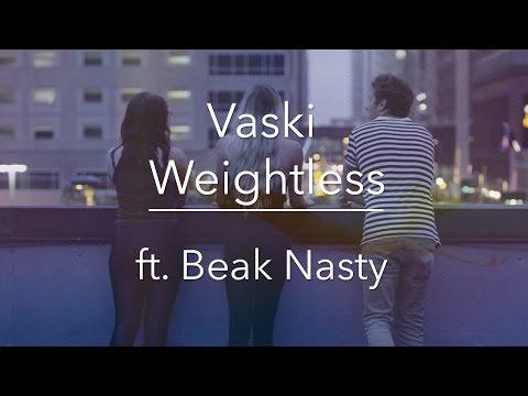 Vaski - Weightless ft. Beak Nasty (Official Music Video)