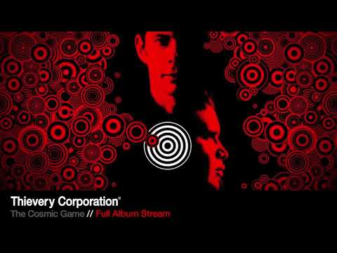 Thievery Corporation - The Cosmic Game   Stream