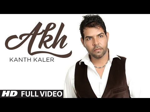 Kanth Kaler New Song Akh Full Video || Refresh - LATEST PUNJABI...