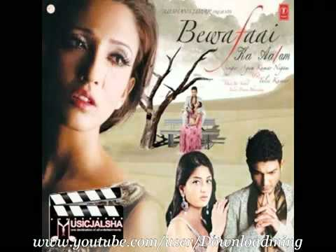 Bewafa Hai Tu To Kia  Hoa With Tulsi Kumar Bewafaai Ka Aalam 2010 video