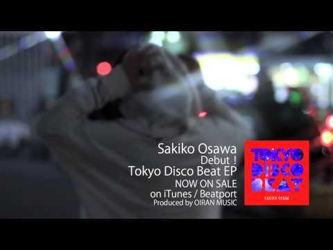 Sakiko Osawa - Tokyo Disco Beat EP (OIRAN MUSIC) 2014 CM