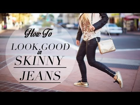 Look Good In Skinny Jeans