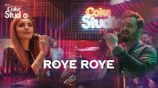 Roye Roye, Sahir Ali Bagga and Momina Mustehsan, Coke Studio Season 11, Episode 3.