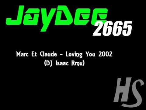 Marc Et Claude - Loving You 2002 (DJ Isaac Rmx)