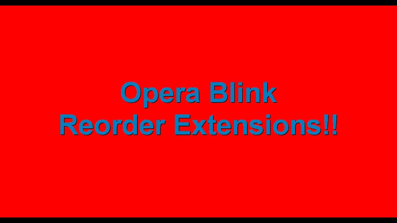 Opera Blink - Reorganizing