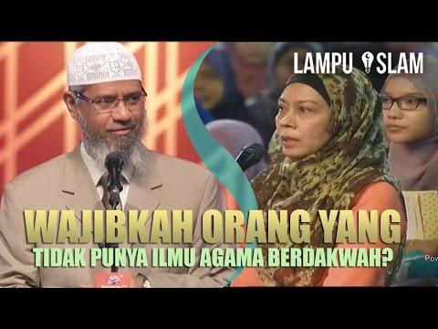 Wajibkah Orang yang Tidak Punya Ilmu Agama Berdakwah? | Dr. Zakir Naik