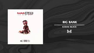 Kodak Black - Big Bank
