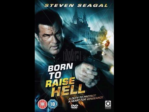 Born to raise hell--Steven Seagal, Dan Badarau, Darren Shahlavi