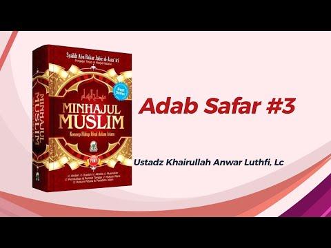 Adab Safar - Ustadz Khairullah Anwar Luthfi, Lc