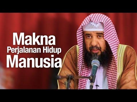 Pengajian Bersama Ulama: Makna Perjalan Hidup Manusia - Syaikh Prof. Dr. Sulaiman Ar-Ruhaili.