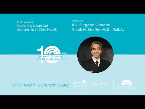 U.S. Surgeon General Dr. Vivek Murthy, 2016 Lectureship in Child Health keynote address