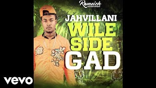 Jahvillani - Wile Side Gad [Snap Riddim] (Official Audio)