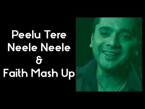 Peelu Tere Neele Neele & Faith Mash Up | Chin2 Bhosle video