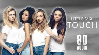 Little Mix - Touch | 8D Audio 🎧 || Dawn of Music ||
