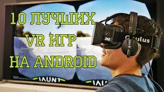 Top 10 Best VR Games for Android