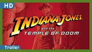 Indiana Jones and the Temple of Doom (1984) Trailer
