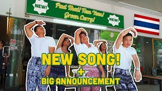 NEW SONG - Pad Thai! Tom Yam! Green Curry! + BIG ANNOUNCEMENT!