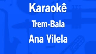 Baixar Karaokê Trem-Bala - Ana Vilela