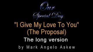 I Give My Love To You - Extended Version - Marriage Proposal Song and Wedding Waltz Song -