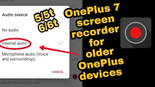 OnePlus 7 screen recorder for OnePlus 5/5t and 6/6t With Internal audio |