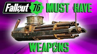 Fallout 76 Top 10 Essential Weapons