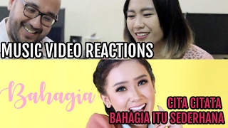 Cita Citata Bahagia Itu Sederhana Music Video Reactions