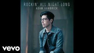Download Lagu Adam Hambrick - Rockin' All Night Long Gratis STAFABAND