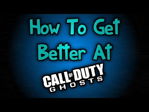 How To Get Better At Call Of Duty Ghosts