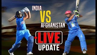 🔴Live: INDIA VS AFGHANISTAN Asia Cup 2018 Score and Commentary Live Streaming || Tailor 2017