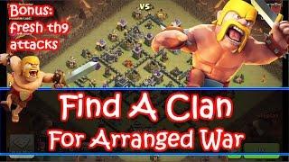 Find A Clan For Arranged War Here + Fresh Th9 Attacks Bonus