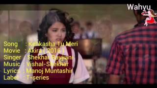 Kehkasha Tu Meri [ English ] . Akira | Sonakshi Sinha | Shekhar Ravjiani | T-series