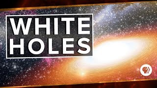 White Holes | Space Time