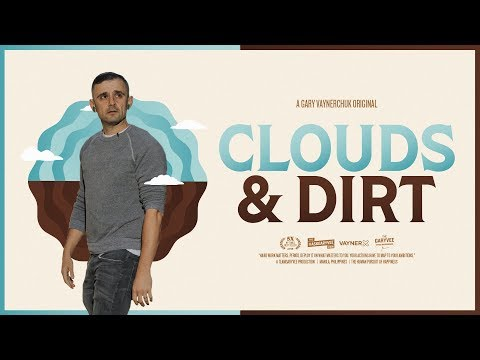 Between the Clouds and the Dirt: A Short Film - Gary Vaynerchuk