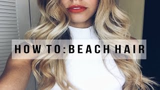 How to: Beach Waves + Chit Chat