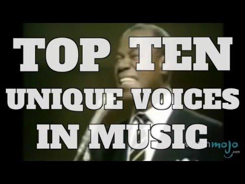 Top 10 Unique Voices in Music (Quickie)