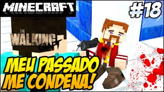The Walking Craft 2ªTEMP #18 MEU PASSADO ME CONDENA!!