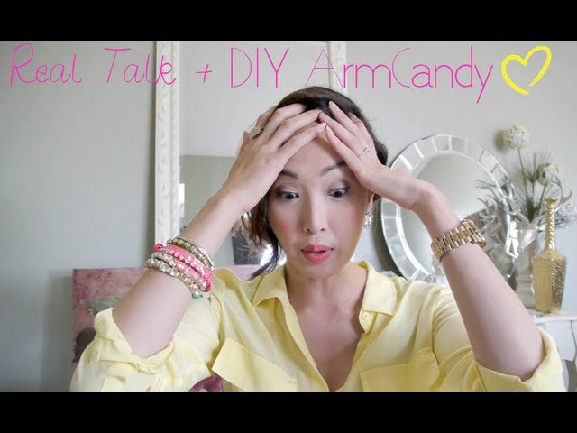 Real talk + DIY ARMCANDY