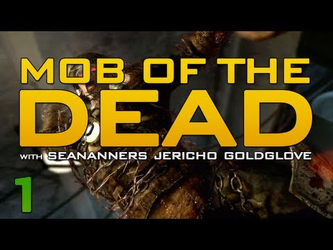 MOB OF THE DEAD {Part 1/2) with SeaNanners, Jericho, Goldy