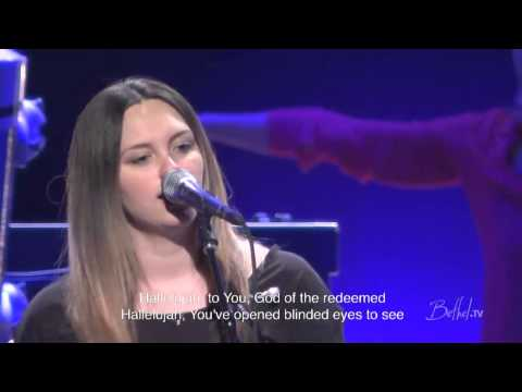 Hannah McClure feat William Matthews - God Of The Redeemed - From A Bethel TV Worship Set