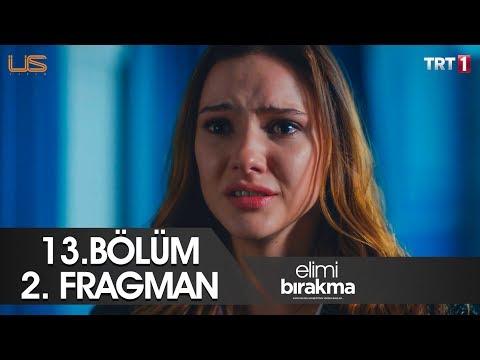 Elimi Bırakma 13. Bölüm 2. Fragman
